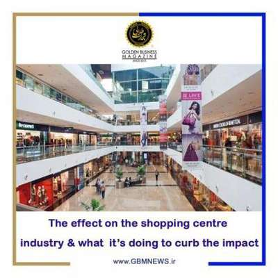 Covid-۱۹: The effect on the shopping centre industry & what it's doing to...
